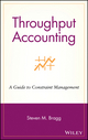 Throughput Accounting: A Guide to Constraint Management (0471251097) cover image