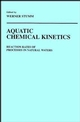 Aquatic Chemical Kinetics: Reaction Rates of Processes in Natural Waters (0471510297) cover image