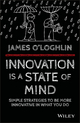 Innovation is a State of Mind: Simple strategies to be more innovative in what you do (0730324397) cover image