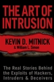 The Art of Intrusion: The Real Stories Behind the Exploits of Hackers, Intruders and Deceivers (0764569597) cover image