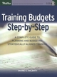 Training Budgets Step-by-Step: A Complete Guide to Planning and Budgeting Strategically-Aligned Training (0787968897) cover image