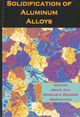 Solidification of Aluminum Alloys (0873395697) cover image