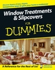 Window Treatments and Slipcovers For Dummies (1118070097) cover image