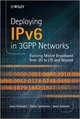 Deploying IPv6 in 3GPP Networks: Evolving Mobile Broadband from 2G to LTE and Beyond (1118398297) cover image