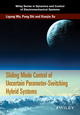 Sliding Mode Control of Uncertain Parameter-Switching Hybrid Systems (1118862597) cover image