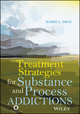 Treatment Strategies for Substance Abuse and Process Addictions (1119098297) cover image