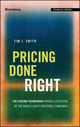 Pricing Done Right: The Pricing Framework Proven Successful by the World s Most Profitable Companies, 2nd Edition (1119183197) cover image