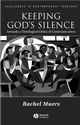 Keeping God's Silence: Towards a Theological Ethics of Communication (1405118997) cover image