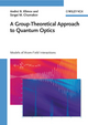 A Group-Theoretical Approach to Quantum Optics: Models of Atom -Field Interactions (3527408797) cover image