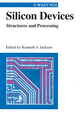 Silicon Devices: Structures and Processing (3527611797) cover image