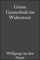Grüne Gentechnik im Widerstreit: Modell einer partizipativen Technikfolgenabschatzung zum Einsatz transgener herbizidresistenter Pflanzen (3527624597) cover image