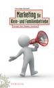 Marketing für Klein- und Familienbetriebe: Konzepte, Ideen, Beispiele, Checklisten (3895786497) cover image