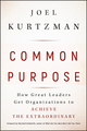 Common Purpose: How Great Leaders Get Organizations to Achieve the Extraordinary (0470490098) cover image