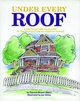 Under Every Roof: A Kid's Style and Field Guide to the Architecture of American Houses (0470593598) cover image