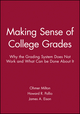 Making Sense of College Grades: Why the Grading System Does Not Work and What Can be Done About It (0470623098) cover image