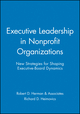 Executive Leadership in Nonprofit Organizations: New Strategies for Shaping Executive-Board Dynamics (0470631198) cover image
