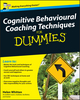 Cognitive Behavioural Coaching Techniques For Dummies (0470713798) cover image