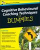 Cognitive Behavioural Coaching Techniques For Dummies (0470713798) cover image
