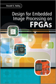 Design for Embedded Image Processing on FPGAs (0470828498) cover image