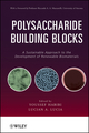 Polysaccharide Building Blocks: A Sustainable Approach to the Development of Renewable Biomaterials (0470874198) cover image