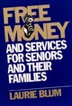 Free Money and Services for Seniors and Their Families (0471114898) cover image