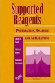 Supported Reagents: Preparation, Analysis, and Applications (0471187798) cover image