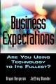 Business Expectations: Are You Using Technology to its Fullest? (0471271098) cover image