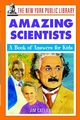 The New York Public Library Amazing Scientists: A Book of Answers for Kids (0471392898) cover image