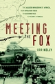 Meeting the Fox: The Allied Invasion of Africa, from Operation Torch to Kasserine Pass to Victory in Tunisia (0471414298) cover image