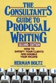 The Consultant's Guide to Proposal Writing: How to Satisfy Your Client and Double Your Income, 2nd Edition (0471515698) cover image
