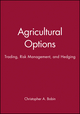 Agricultural Options: Trading, Risk Management, and Hedging (0471524298) cover image
