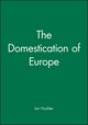The Domestication of Europe (0631177698) cover image
