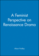 A Feminist Perspective on Renaissance Drama (0631205098) cover image
