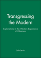 Transgressing the Modern: Explorations in the Western Experience of Otherness (0631211098) cover image
