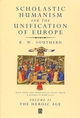 Scholastic Humanism and the Unification of Europe, Volume II: The Heroic Age (0631220798) cover image