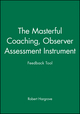 The Masterful Coaching, Feedback Tool, Observer Assessment Instrument (0787947598) cover image