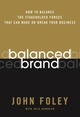 Balanced Brand: How to Balance the Stakeholder Forces That Can Make Or Break Your Business (0787983098) cover image