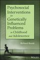 Psychosocial Interventions for Genetically Influenced Problems in Childhood and Adolescence (1118016998) cover image