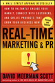 Real-Time Marketing and PR: How to Instantly Engage Your Market, Connect with Customers, and Create Products that Grow Your Business Now, Revised and Updated Edition (1118155998) cover image