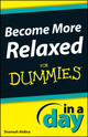 Become More Relaxed In A Day For Dummies (1118380398) cover image
