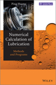 Numerical Calculation of Lubrication: Methods and Programs (1118451198) cover image
