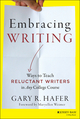 Embracing Writing: Ways to Teach Reluctant Writers in Any College Course (1118583698) cover image