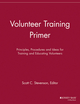 Volunteer Training Primer: Principles, Procedures and Ideas for Training and Educating Volunteers (1118692098) cover image