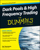 Dark Pools and High Frequency Trading For Dummies (1118879198) cover image