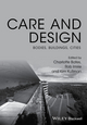 Care and Design: Bodies, Buildings, Cities (1119053498) cover image