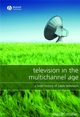 Television in the Multichannel Age: A Brief History of Cable Television (1405149698) cover image