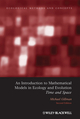 An Introduction to Mathematical Models in Ecology and Evolution: Time and Space, 2nd Edition (1405194898) cover image