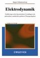 Elektrodynamik: Einführung in die theoretischen Grundlagen mit zalreichen, ausführlich gelösten Übungsaufgaben (3527403698) cover image