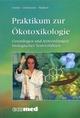Praktikum zur Ökotoxikologie: Grundlagen und Anwendungen biologischer Testverfahren (3527624198) cover image