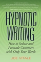 Hypnotic Writing: How to Seduce and Persuade Customers with Only Your Words (0470009799) cover image